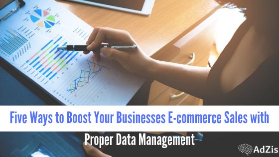 5 ways to improve ecommerce sales using Proper Data Management