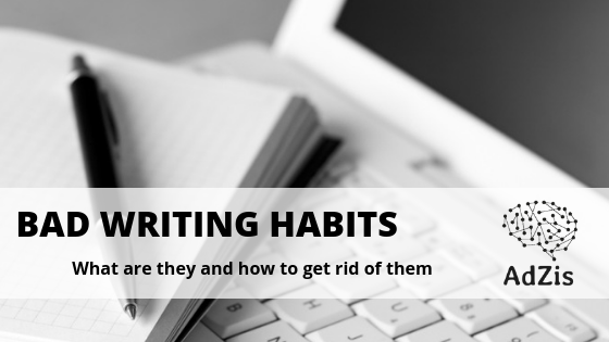 Bad Writing Habits: What Are They And How To Get Rid Of Them