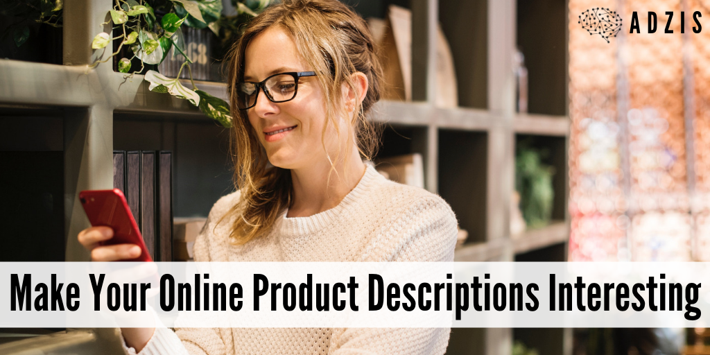 How To Make Your Online Product Descriptions Interesting?