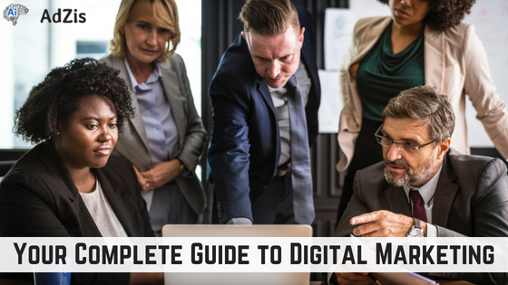 Your Complete Guide to Digital Marketing