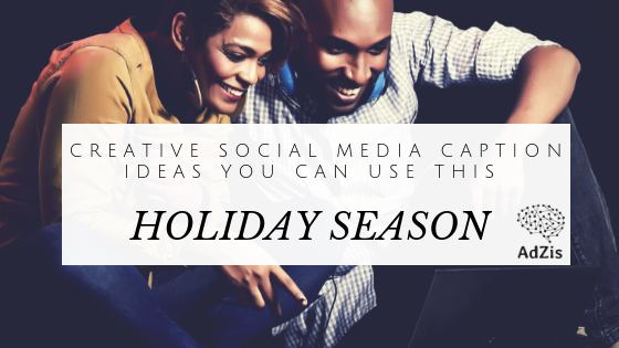 Creative Social Media Caption Ideas You Can Use This Holiday Season