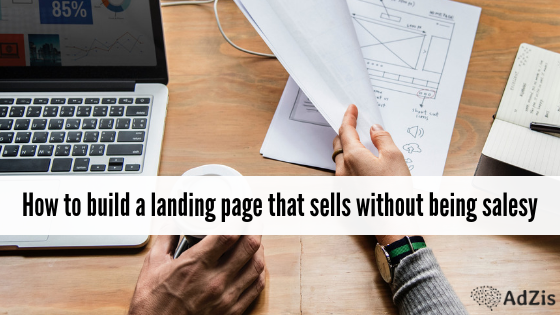 How to build a landing page that sells without being salesy