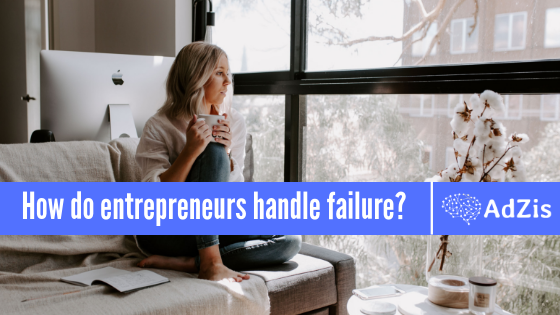 How do entrepreneurs handle failure?