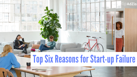 Top Six Reasons for Start-up Failure