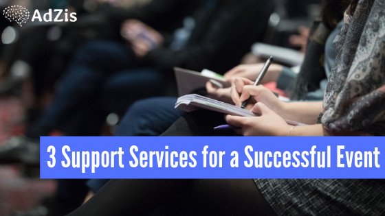 3 Support Services for a Successful Event