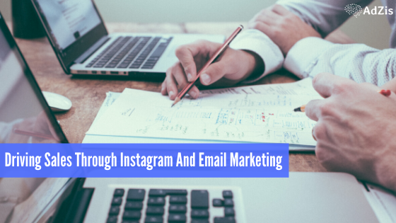 Driving Sales Through Instagram And Email Marketing