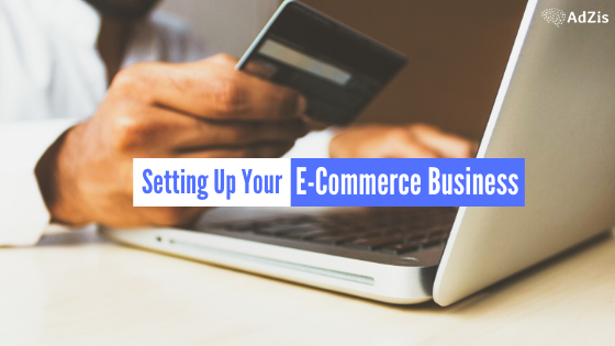Setting Up Your E-Commerce Business