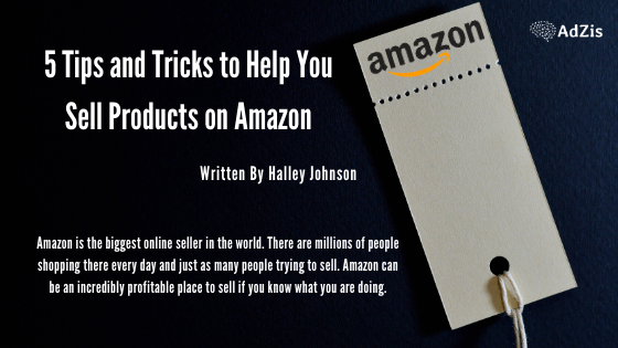 5 Tips and Tricks to Help You Sell Products on Amazon