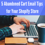 Abandoned Cart Email Tips Shopify