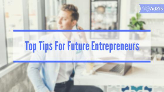 Tips Future Entrepreneurs