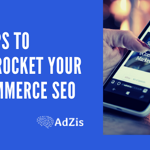 tips to skyrocket your ecommerce seo